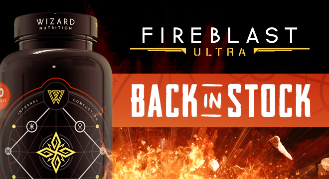 Fireblast Ultra Back in Stock